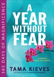 A Year Without Fear: 365 Days of Magnificence, Kieves, Tama