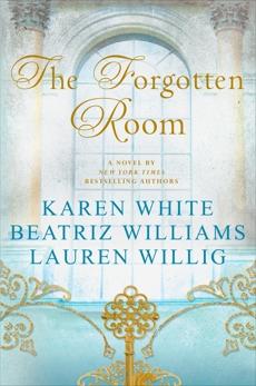 The Forgotten Room, Willig, Lauren & Williams, Beatriz & White, Karen