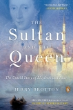 The Sultan and the Queen: The Untold Story of Elizabeth and Islam, Brotton, Jerry