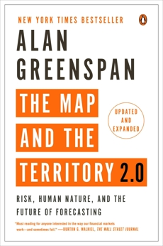 The Map and the Territory 2.0: Risk, Human Nature, and the Future of Forecasting, Greenspan, Alan