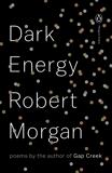 Dark Energy: Poems, Morgan, Robert