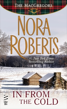 In From The Cold (Novella): The MacGregors, Roberts, Nora