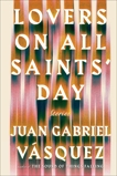 Lovers on All Saints' Day: Stories, Vasquez, Juan Gabriel