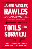 Tools for Survival: What You Need to Survive When You're on Your Own, Rawles, James Wesley,