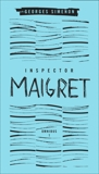 Inspector Maigret Omnibus: Volume 1: Pietr the Latvian; The Hanged Man of Saint-Pholien; The Carter of 'La Providence'; The Grand Banks Café, Simenon, Georges