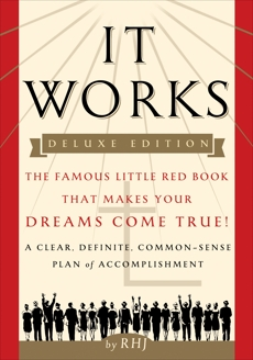 It Works DELUXE EDITION: The Famous Little Red Book That Makes Your Dreams Come True!, RHJ