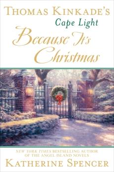 Thomas Kinkade's Cape Light: Because It's Christmas, Spencer, Katherine