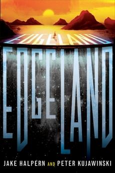 Edgeland, Kujawinski, Peter & Halpern, Jake