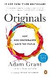 Originals: How Non-Conformists Move the World, Grant, Adam