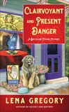 Clairvoyant and Present Danger, Gregory, Lena