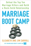 Marriage Boot Camp: Defeat the Top 10 Marriage Killers and Build a Rock-Solid Relationship, Carroll, Elizabeth & Carroll, Jim
