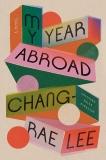 My Year Abroad: A Novel, Lee, Chang-rae