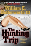 The Hunting Trip: A Novel of Love and War, Butterworth, William E.