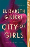 City of Girls: A Novel, Gilbert, Elizabeth