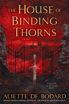The House of Binding Thorns, Bodard, Aliette de