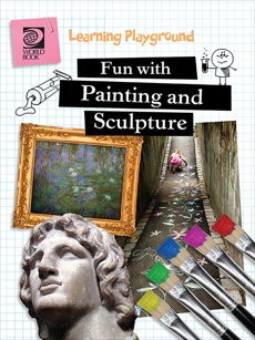 Fun with Painting and Sculpture, World Book