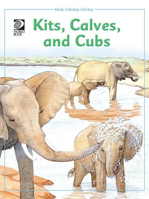 Kits, Calves, and Cubs, World Book