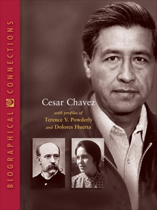 Cesar Chavez: with profiles of Terence V. Powderly and Dolores Huerta, World Book