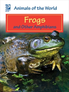 Frogs and Other Amphibians, World Book
