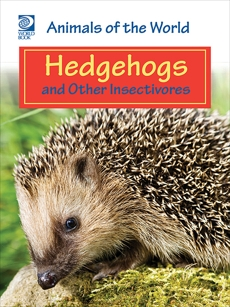 Hedgehogs and Other Insectivores, World Book