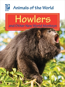 Howlers and Other New World Monkeys, World Book