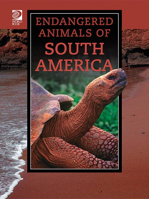 Endangered Animals of South America, World Book