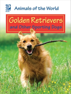 Golden Retrievers and Other Sporting Dogs, World Book