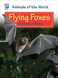 Flying Foxes and Other Bats, World Book