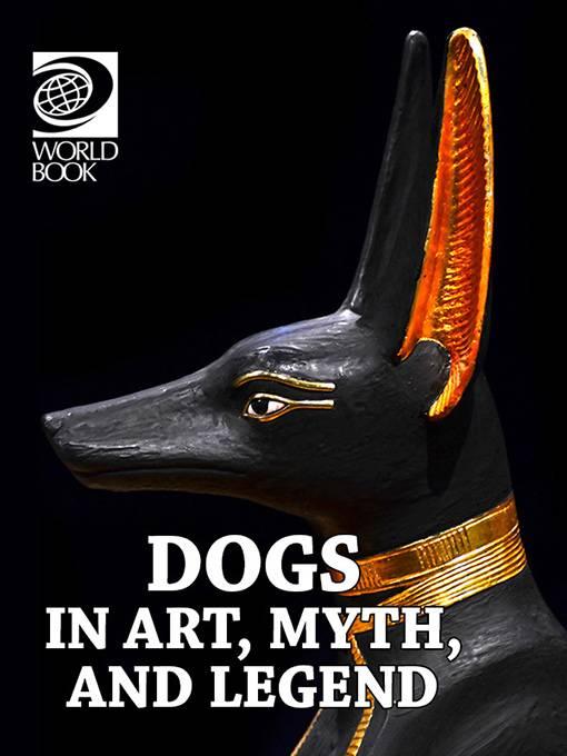 Dogs in Art, Myth, and Legend, World Book