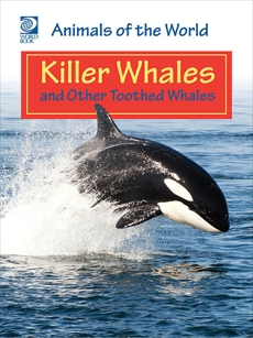 Killer Whales and Other Toothed Whales, World Book
