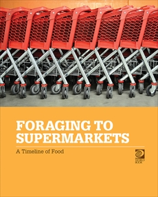 Foraging to Supermarkets: A Timeline of Food, World Book