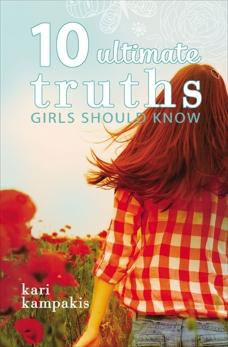 10 Ultimate Truths Girls Should Know, Kampakis, Kari