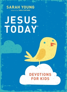 Jesus Today Devotions for Kids, Young, Sarah