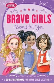 Brave Girls: Beautiful You: A 90-Day Devotional, Nelson, Thomas