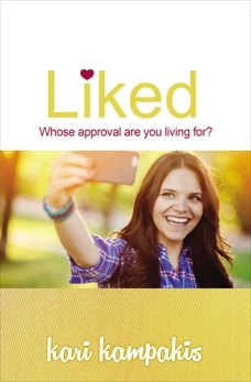 Liked: Whose Approval Are You Living For?, Kampakis, Kari