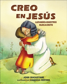 Creo en Jesús: Llevando a tus niños a Cristo, MacArthur, John F.