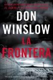 The Border / La Frontera (Spanish Edition): Una novela, Winslow, Don