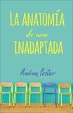 Anatomía de una inadaptada: Anatomy of a Misfit (Spanish edition), Portes, Andrea
