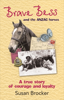 Brave Bess and the ANZAC Horses, Brocker, Susan