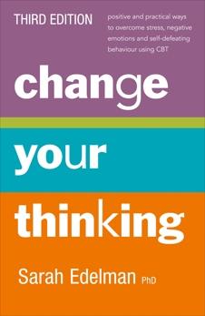Change Your Thinking [Third Edition], Edelman, Sarah