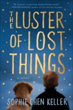 The Luster of Lost Things, Keller, Sophie Chen