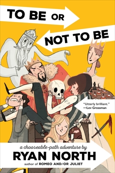 To Be or Not To Be: A Chooseable-Path Adventure, North, Ryan
