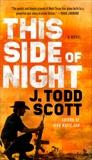 This Side of Night, Scott, J. Todd