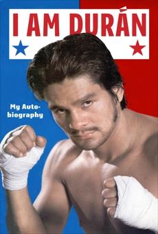 I Am Duran: My Autobiography, Duran, Roberto