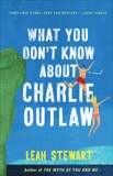 What You Don't Know About Charlie Outlaw, Stewart, Leah