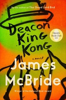 Deacon King Kong: A Novel, McBride, James