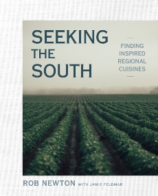 Seeking the South: Finding Inspired Regional Cuisines, Newton, Rob