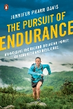 The Pursuit of Endurance: Harnessing the Record-Breaking Power of Strength and Resilience, Davis, Jennifer Pharr