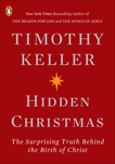Hidden Christmas: The Surprising Truth Behind the Birth of Christ, Keller, Timothy