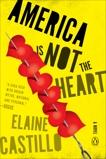 America Is Not the Heart: A Novel, Castillo, Elaine